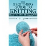 The Beginners Guide to Knitting: A Book Review