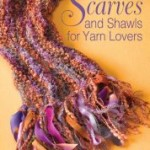 Scarves and Shawls For Yarn Lovers Book Review