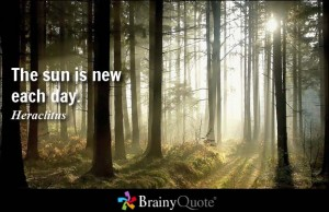 "Brainy quote ""sun is new each day"""